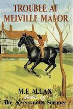 Trouble at Melville Manor