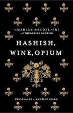 Hashish, Wine, Opium (Oneworld Classics)