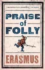 Praise of Folly (Alma Classics Evergreens)