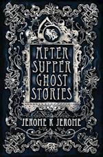 After-Supper Ghost Stories