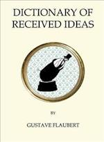 The Dictionary of Received Ideas (Quirky Classics)