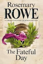The Fateful Day (Libertus Mystery Of Roman Britain, nr. 15)