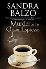 Murder on the Orient Espresso (A Maggy Thorsen Mystery, nr. 8)