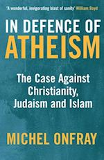 In Defence of Atheism af Michel Onfray