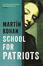 School For Patriots af Martin Kohan