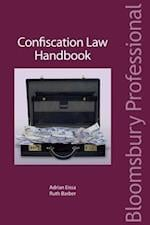 Confiscation Law Handbook (Criminal Practice Series)