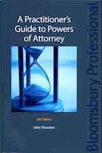 A Practitioner's Guide to Powers of Attorney