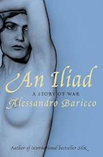 An Iliad af Alessandro Baricco