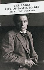 Early Life of James McBey (Canongate Classics)