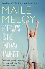 Both Ways Is the Only Way I Want It af Maile Meloy