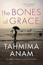 The Bones of Grace af Tahmima Anam