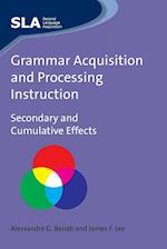Grammar Acquisition and Processing Instruction (Second Language Acquisition, nr. 3)