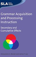 Grammar Acquisition and Processing Instruction (Second Language Acquisition, nr. 34)