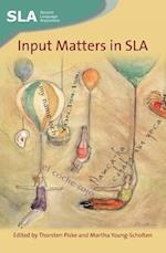 Input Matters in SLA (Second Language Acquisition, nr. 35)