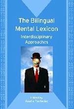 The Bilingual Mental Lexicon (Bilingual Education and Bilingualism, nr. 70)