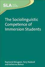 The Sociolinguistic Competence of Immersion Students (Second Language Acquisition, nr. 47)