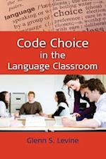 Code Choice in the Language Classroom