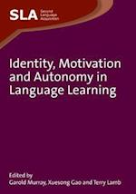 Identity, Motivation and Autonomy in Language Learning (Second Language Acquisition, nr. 54)