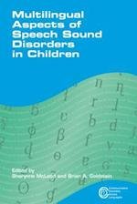 Multilingual Aspects of Speech Sound Disorders in Children (Communication Disorders Across Languages, nr. 6)