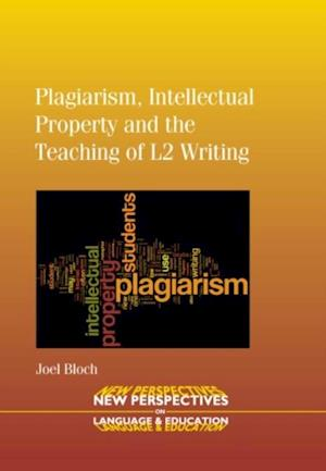 Plagiarism, Intellectual Property and the Teaching of L2 Writing
