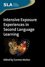 Intensive Exposure Experiences in Second Language Learning (Second Language Acquisition, nr. 65)