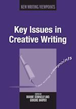 Key Issues in Creative Writing (New Writing Viewpoints, nr. 9)