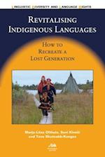 Revitalising Indigenous Languages (Linguistic Diversity and Language Rights, nr. 10)