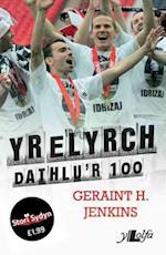 Yr Elyrch - Dathlu'r 100