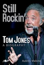 Still Rockin' - Tom Jones, A Biography af Aubrey Malone