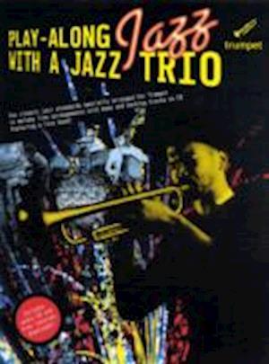 Play-Along Jazz With A Jazz Trio