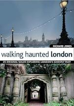 Walking Haunted London af Richard Jones