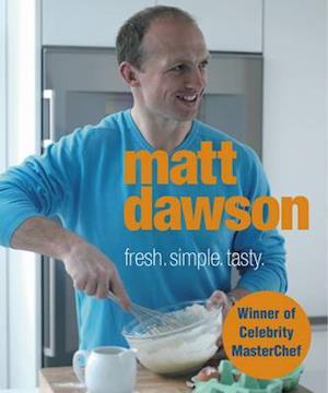 Matt Dawson - Fresh, Simple, Tasty