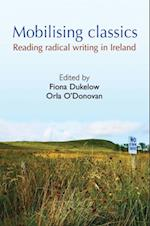 Mobilising Classics: Reading radical writing in Ireland af Fiona Dukelow
