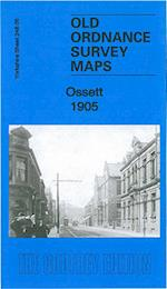 Ossett 1905 (Old Ordnance Survey Maps of Yorkshire)