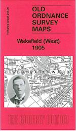 Wakefield (West) 1905 (Old Ordnance Survey Maps of Yorkshire)