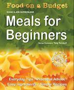 Food on a Budget: Meals For Beginners (Food on a Budget)