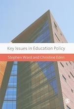 Key Issues in Education Policy af Stephen Ward, Christine E Eden