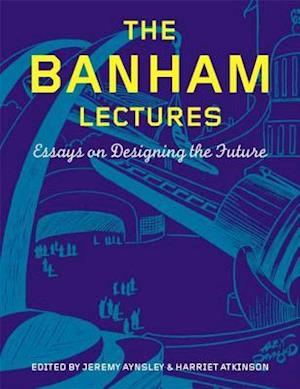 The Banham Lectures