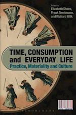 Time, Consumption and Everyday Life (Cultures of Consumption Series)