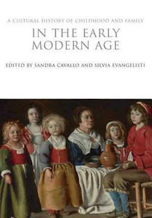 A Cultural History of Childhood and Family in the Early Modern Age