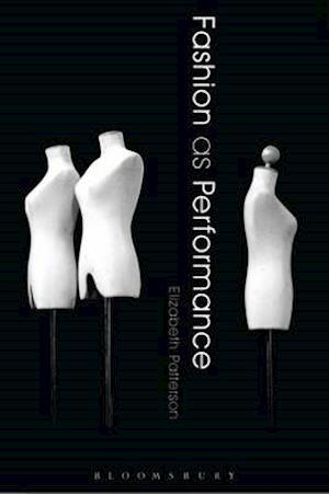 Fashion As Performance