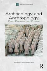 Archaeology and Anthropology: Past, Present and Future