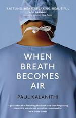 When Breath Becomes Air af Paul Kalanithi