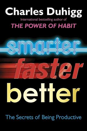 Bog, paperback Smarter Faster Better af Charles Duhigg