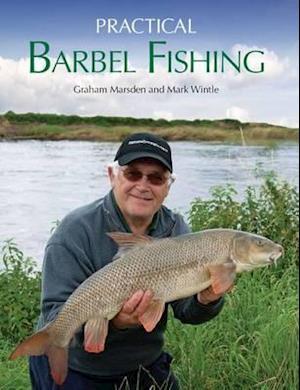 Practical Barbel Fishing