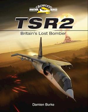 TSR2 - Britain's Lost Bomber