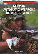 German Automatic Weapons of World War II