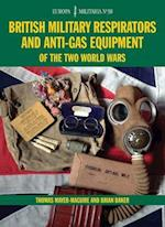British Military Respirators and Anti-Gas Equipment of the Two World Wars af Brian Baker