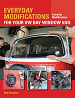 Everyday Modifications for Your VW Bay Window van (Everyday Modifications)