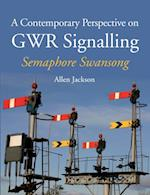 Contemporary Perspective on GWR Signalling af Allen Jackson